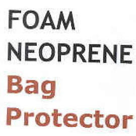 FOAM,Neoprene bag protecter..